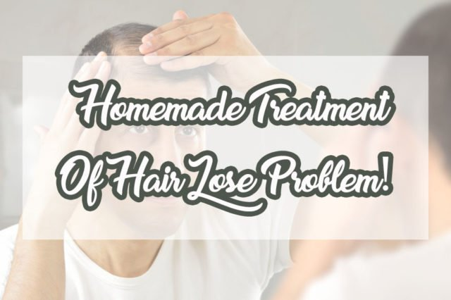 Home made treatment for hair lose Problems