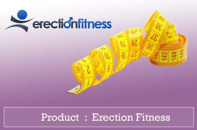Erection Fitness Review