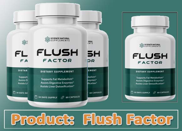 Flush Factor Review
